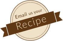 Email us your Recipe